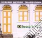 SWR Big Band / Paula Morelenbaum - Bossarenova cd musicale di SWR B.BAND/R.SCHMID/