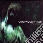 Neither Neither World - She Whispers cd musicale