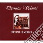 Derniere Volonte' - Devant Le Miroir cd musicale di Volonte' Derniere
