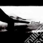 Elend - A World In Their Screams cd musicale di ELEND