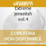 Extreme jenseitsh vol.4 cd musicale