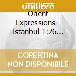 Istambul 01:26 a.m. cd musicale di Expressions Orient