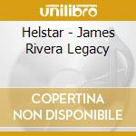 The james rivera legacy cd musicale