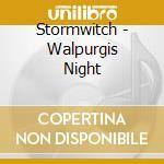 Stormwitch - Walpurgis Night cd musicale