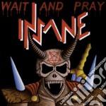 Insane - Wait And Pray cd musicale di Insane