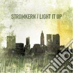 Stromkern - Light It Up cd musicale di STROMKERN