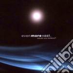 Even More Vast - Would You Believe? cd musicale di EVEN MORE VAST