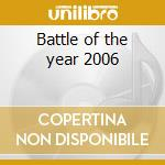 Battle of the year 2006 cd musicale