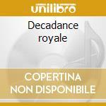 Decadance royale cd musicale
