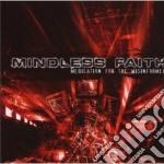 Mindless Faith - Medication For The Misinformed cd musicale di Faith Mindless