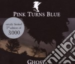 Pink Turns Blue - Ghost cd musicale