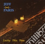 Jeff Paris - Lucky This Time cd musicale