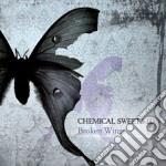Chemical Sweet Kid - Broken Wings cd musicale di Chemical sweet kid