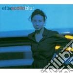 Etta Scollo - Blu cd musicale di Etta Scollo