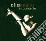 Etta Scollo - In Concerto cd musicale di Etta Scollo