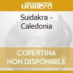CALEDONIA cd musicale di SUIDAKRA