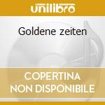 Goldene zeiten cd musicale