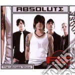 Absolute - The Ultimate Show cd musicale di Absolute
