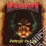 Headhunter - Parody Of Life cd musicale di HEADHUNTER
