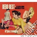 Bebo Best & The Supe - D'jazzonga cd musicale di Bebo best & the supe