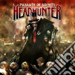 Headhunter - Parasite Of Society cd musicale di HEADHUNTER