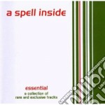 A Spell Inside - Essential - A Collection cd musicale di A SPELL INSIDE