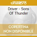 Sons of thunder cd musicale di Driver