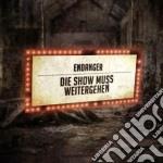 Endanger - Die Show Muss Weitergehen cd musicale di ENDANGER