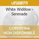 Serenade cd musicale di Widdow White