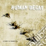 Human Decay - Credit To Humanity cd musicale di Decay Human