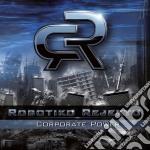 Robotiko Rejekto - Corporate Power cd musicale di Rejekto Robotiko