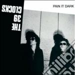PAIN IT DARK                              cd musicale di The 39 clocks
