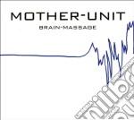Mother Unit - Brain Massage cd musicale di Unit Mother