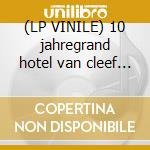 (LP VINILE) 10 jahregrand hotel van cleef lp+dvd lp vinile di Artisti Vari