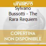 Bussotti Sylvano - The Rara Requiem cd musicale di Bussotti Sylvano
