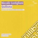 Castiglioni Niccolo - Quilisma cd musicale di Niccolo' Castiglioni