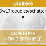 Dw17:doubles/schatten ii cd musicale di Bernhard Lang