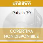 Putsch 79 cd musicale di Putsch