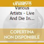 LIVE AND DIE IN L.A. cd musicale di ARTISTI VARI(2Pac-Snoop Dogg....)