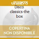 Disco classics-the box cd musicale di Artisti Vari