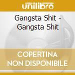 GANGSTA SH*T cd musicale di SNOOP DOGG/KURUPT/DAZ DILLINGER