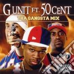 G Unit Feat. 50 Cent - Tha Gangsta Mix cd musicale di G-UNIT feat. 50 CENT