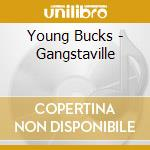 Young Bucks - Gangstaville cd musicale di Buck Young