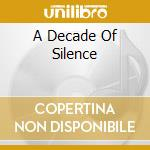 A DECADE OF SILENCE cd musicale di 2 PAC