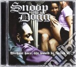 WITHOUT HOES, LIFE WOULD BE FUCKED U cd musicale di SNOOP DOGG