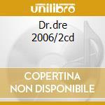 DR.DRE 2006/2CD cd musicale di DR.DRE