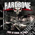 Hardbone - This Is Rock 'n' Roll cd musicale di Hardbone