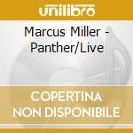 Marcus Miller - Panther/Live cd musicale di MILLER MARCUS