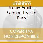 Jimmy Smith - Sermon Live In Paris cd musicale