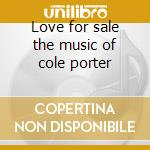 Love for sale the music of cole porter cd musicale